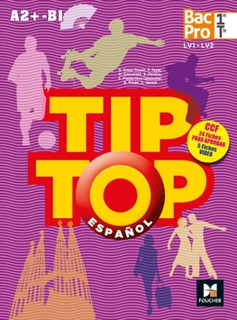 Tip Top Espagnol 1re Tle Bac Pro Editions Foucher