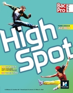 HIGH SPOT Tome unique 2de/1re/Tle Bac Pro - Éd. 2017 - Manuel élève
